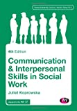 Communication and Interpersonal Skills in Social Work, Koprowska, Juliet, 1446282325