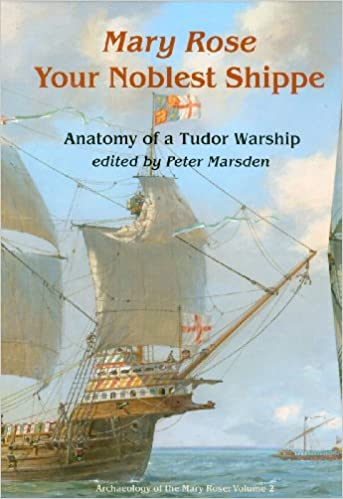 Amazon Your Noblest Shippe Anatomy Of A Tudor Warship