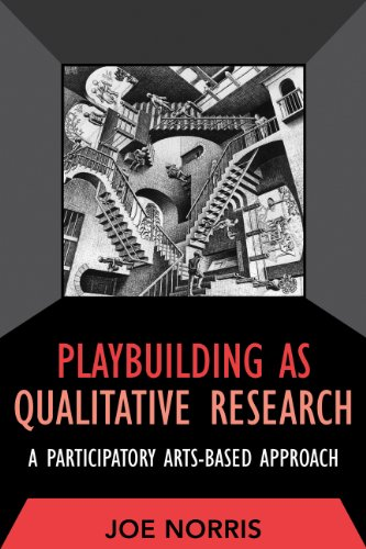 Playbuilding as Qualitative Research: A Participatory Arts-Based Approach (Developing Qualitative Inquiry)
