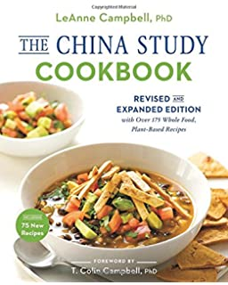 The china study cookbook over 120 whole food plant based recipes the china study cookbook revised and expanded edition with over 175 whole food plant forumfinder Gallery