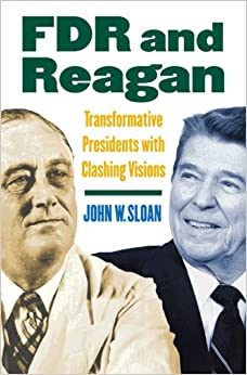 Book FDR and Reagan: Transformative Presidents with Clashing Visions