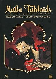 Mafia Tabloïds : L'histoire vraie d'un journaliste face à la Cosa Nostra par Marco Rizzo