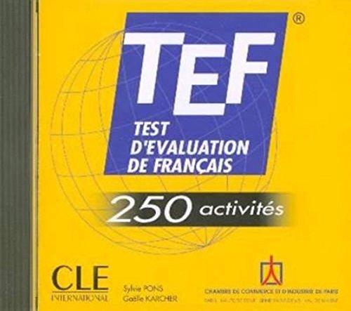TEF - test d'evaluation de francais -250 activités - CD audio (French Edition)