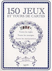 150 jeux et tours de cartes