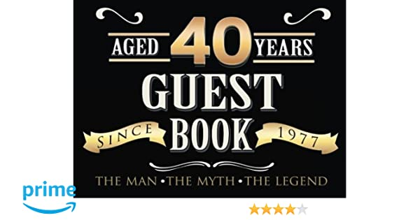 40th Birthday Guest Book Forty Fortieth Keepsake Gift For Wishes Comments Or Predictions Paperback February 27