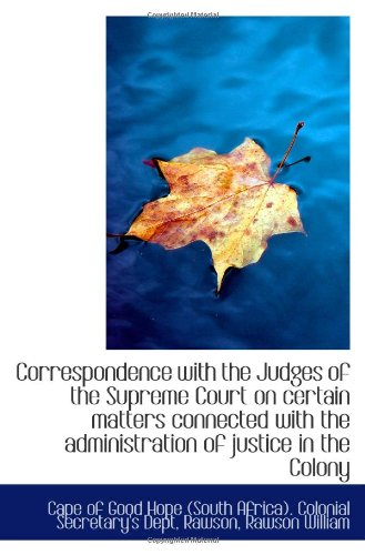 Download Correspondence with the Judges of the Supreme Court on certain matters connected with the administra pdf epub