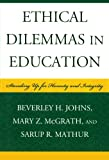 Ethical Dilemmas in Education: Standing Up for Honesty and Integrity, Beverley H. Johns, Mary Z. McGrath, Sarup R. Mathur, 1578867835