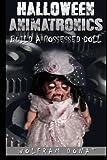 Halloween Animatronics: Build a Possessed Doll (Volume 1)