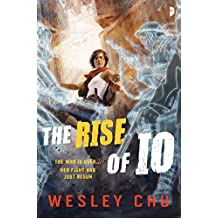 The Rise of Io (Io Series Book 1)