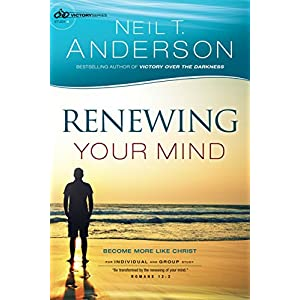 Renewing Your Mind (Victory Series Book #4): Become More Like Christ: Volume 4