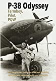 P-38 Odyssey:  Farmboy, Pilot, POW: Wartime journals and letters of Richard Butler compiled and annotated by his son Dick Butler