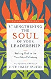 img - for Strengthening the Soul of Your Leadership: Seeking God in the Crucible of Ministry (Transforming Resources) book / textbook / text book