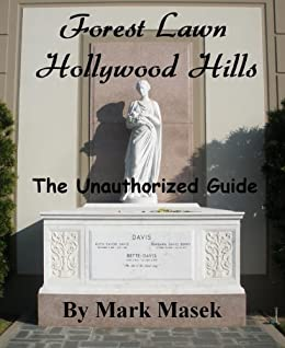 Forest Lawn Hollywood Hills: The Unauthorized Guide by [Masek, Mark]
