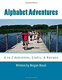 Alphabet Adventures, Megan Meuli and Julie Foley, 1499149220