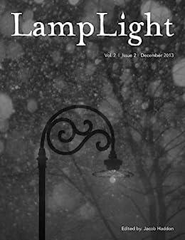 LampLight - Volume 2 Issue 2 by [Burke, Kealan Patrick, Forry, Lauren, Gonzalez, J. F., Dembo, Arinn, Thomas, Dave, MacLeod, Bracken, Moore, James A]