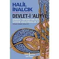 Devlet-i Aliyye - IV: Osmanlı İmparatorluğu Üzerine Araştırmalar IV Ayanlar, Tanzimat, Meşrutiyet