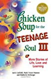 Chicken Soup for the Teenage Soul III, Jack L. Canfield and Mark Victor Hansen, 1558747613