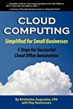 Cloud Computing Simplified for Small Businesses, Kimberlee Augustine and Roy Rasmussen, 0615675646