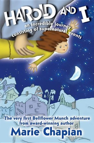 Download Harold and I: An Incredible Journey of Supernatural Events (Bellflower Munch) ebook