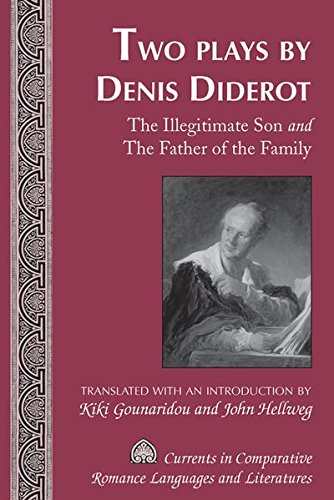 Two Plays by Denis Diderot: The Illegitimate Son and The Father of the Family- Translated with an Introduction by Kiki G
