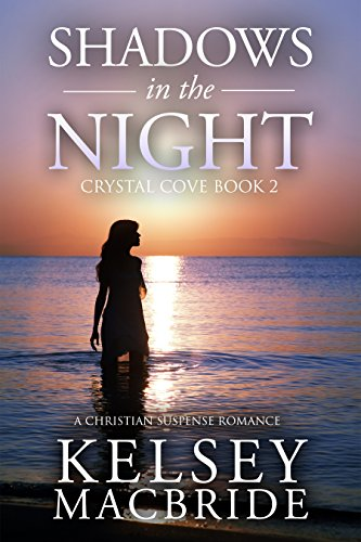 (Shadows in the Night: A Christian Suspense Romance Novel (The Crystal Cove Series Book 2) )