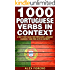 1000 Portuguese Verbs in Context: A Self Study Guide for Portuguese Language Leaners (1000 Verb Lists in Context Book 3)