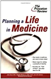 : Planning a Life in Medicine: Discover If a Medical Career is Right for You and Learn How to Make It Happen (Career Guides)