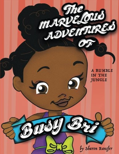 The Marvelous Adventures Of Busy Bri: A Rumble In The Jungle (Volume 2)