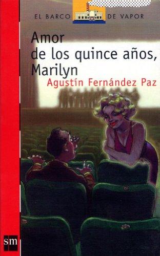 Amor de quince anos, Marilyn / Love of fifteen, Marilyn (El Barco De Vapor) (Spanish Edition) - Rafael Chacon