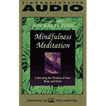 Mindfulness Meditation: Cultivating the Wisdom of Your Body and Mind by Jon Kabat-Zinn (1995-10-01)
