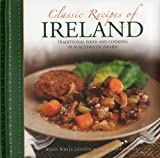 Classic Recipes of Ireland: Traditional Food and Cooking in 30 Authentic Dishes