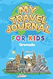 My Travel Journal for Kids Grenada: 6x9 Children Travel Notebook and Diary I Fill out and Draw I With prompts I Perfect Goft for your child for your holidays in Grenada