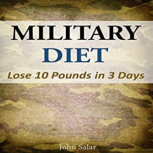 Military Diet: Lose 10 Pounds in 3 Days Audiobook