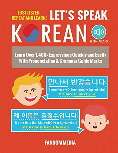 Let's Speak Korean: Learn Over 1,400+ Expressions Quickly and Easily With Pronunciation & Grammar Guide Marks - Just Listen, Repeat, and Learn! (Best Korean Dictionary App)