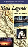 Baja Legends: The Historic Characters, Events, and Locations That Put Baja California on the Map (Sunbelt Cultural Heritage Books)