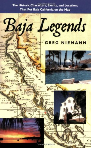 Baja Legends: The Historic Characters, Events, and Locations That Put Baja California on the Map (Sunbelt Cultural Heritage Books) [Greg Niemann] (Tapa Blanda)