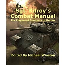 Sgt. Kilroy's Combat Manuel for Players of Company of Heroes
