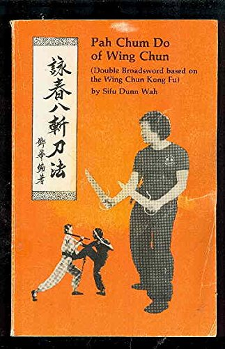 pah-chum-do-of-wing-chun-double-broadsword-based-on-the-wing-chun-kung-fu