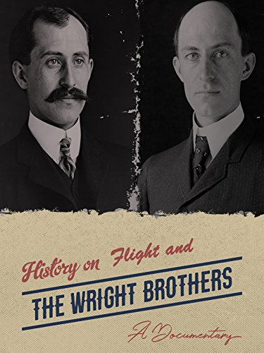 History On Flight And The Wright Brothers A Documentary