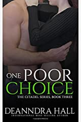 One Poor Choice (Citadel Series book 3) (Volume 3) Paperback