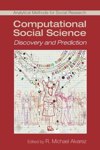 Computational Social Science: Discovery and Prediction (Analytical Methods for Social Research)