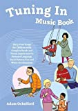 Tuning In Music Book: Sixty-Four Songs for Children with Complex Needs and Visual Impairment to Promote Language, Social Interaction and Wider Development