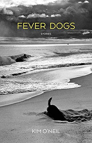 Fever Dogs: Stories