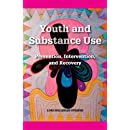 Youth and Substance Use: Prevention, Intervention, and Recovery