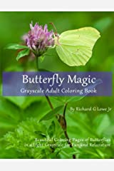 Butterfly Magic Grayscale Adult Coloring Book: Beautiful Coloring Pages of Butterflies in a Light Grayscale for Fun and Relaxation (Grayscale Coloring Books) (Volume 1) Paperback