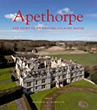 img - for Apethorpe: The Story of an English Country House (The Paul Mellon Centre for Studies in British Art) book / textbook / text book