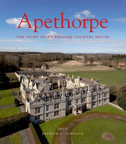 apethorpe-the-story-of-an-english-country-house-the-paul-mellon-centre-for-studies-in-british-art