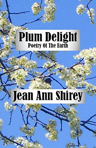 Plum Delight: Poetry Of The Earth