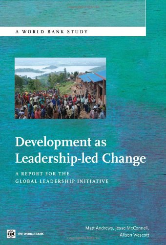 Development as Leadership-led Change: A Report for the Global Leadership Initiative (World Bank Studies)