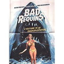 Bad Requins : L'histoire de la sharksploitation
